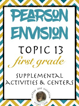 Pearson Realize Envision Topic 13 Centers, Activities, Resources for first  grade