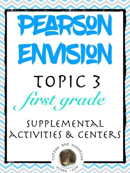 Pearson Realize Envision Topic 3 Centers, Activities, Resources for first grade