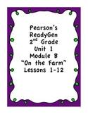 Pearson's Ready Gen 2nd grade, Unit 1 Module B: Lessons 1 - 12 (On the Farm)