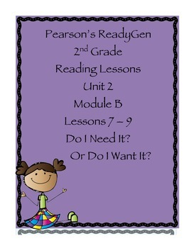 Pearson's Ready Gen 2nd grade, Unit 2 Module B: Lessons 7-9
