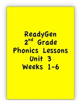 Pearson's ReadyGen 2nd Grade Phonics Lessons:Unit 3 Weeks 1-6