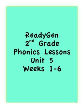 Pearson's ReadyGen 2nd Grade Phonics Lessons:Unit 5 Weeks 1-6