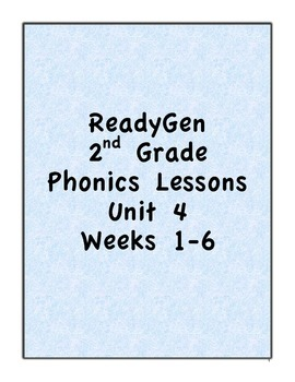 Pearson's ReadyGen 2nd Grade Phonics Lessons:Unit 4 Weeks 1-6