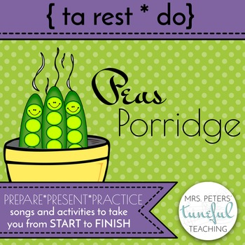 Peas Porridge - A Song and Activities for Quarter Rest & Do