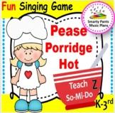 Pease Porridge Hot {Kodaly Song to Teacher do, rest, ti-ti, & ta}