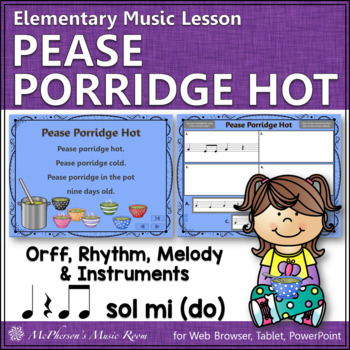 Pease Porridge Hot: Orff, Rhythm, Melody, Instruments and More {BUNDLE}