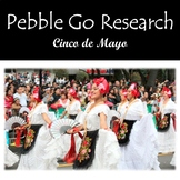 Pebble Go Cinco de Mayo Research, Note-Taking, & Writing t