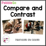 PebbleGo: Compare and Contrast Paleontologist and Geologist