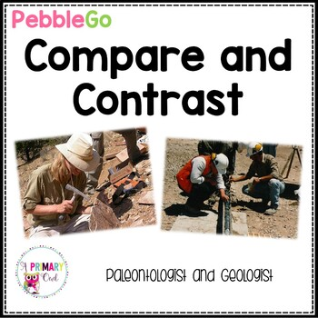 Pebble Go: Compare and Contrast Paleontologist and Geologist