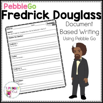 Pebble Go: Document Based Writing  Frederick Douglass