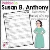PebbleGo: Document Based Writing  Susan B. Anthony