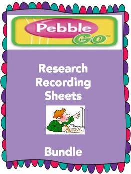 Pebble Go Research Recording Pages Bundle
