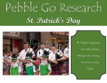 Pebble Go St. Patrick's Day Research, Note-taking, & Writing to Source