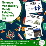 Pebbles, Sand, and Silt Science Vocabulary Cards