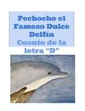 """Cuento de la letra """"D"""". Pechocho el Dulce Delfin"""