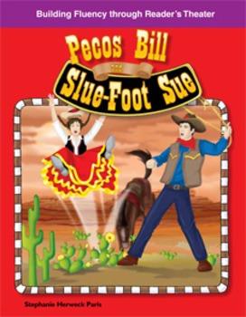Pecos Bill and Slue-Foot Sue--Reader's Theater Script & Fluency Lesson