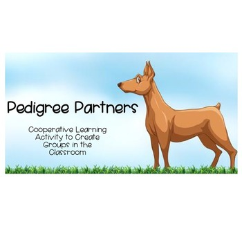 Pedigree Partners - Cooperative Learning Activity to Form Partners