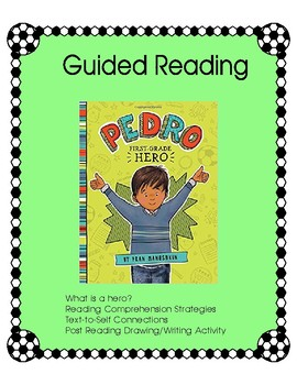 Pedro - First Grade Hero - Guided Reading