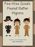 Pee Wee Scouts - Peanut Butter Pilgrims