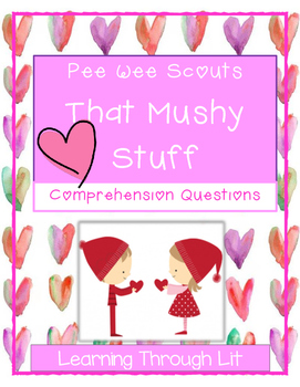 Pee Wee Scouts THAT MUSHY STUFF  -Comprehension Questions