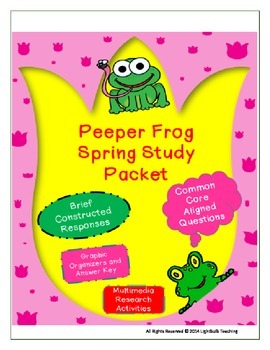 Peeper Frogs Informational Text and Science Study