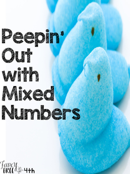 Peepin' Out With Mixed Numbers- Peeps