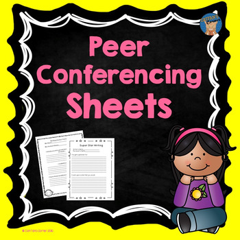 Peer Conferencing Sheets for Writing
