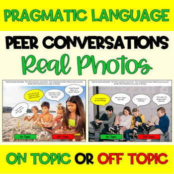 Peer Conversations Real Photos On Topic Off Topic Social Pragmatic Language