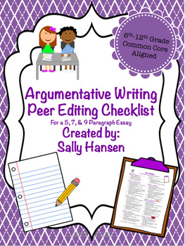 Argumentative Writing Peer Editing Checklist CCSS Aligned for Grades 6th-12th