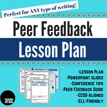 Peer Feedback Lesson Pack--Perfect for ANY Type of Writing
