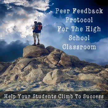 Peer Feedback Protocol In The HS Classroom (Graphic Organizer, Handout, and PP)