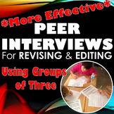 Peer Interviews for Revising and Editing - Groups of Three