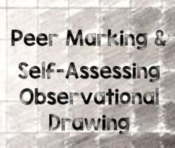 Peer Marking & Self Assessing Observational Drawing