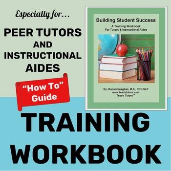 Peer Tutoring, Cross-Age Tutoring & Instructional Aide Training Workbook