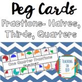 Peg Cards- Fractions! Halves, Thirds, Quarters