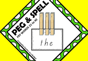 Sight Words Peg and Spell Fry Words 21 to 40