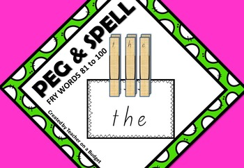 Sight Words Peg and Spell Fry Words 81 to 100