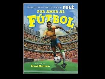 Pelé: Por Amor al Fútbol