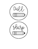 Pencil Container Labels-- Dull and Sharp