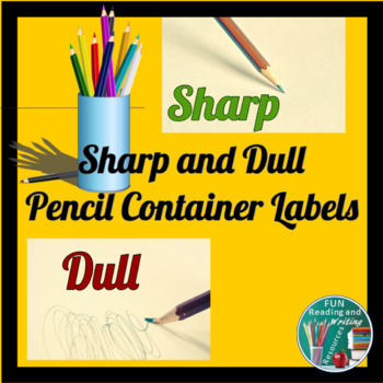 Pencil Container Labels - Sharp and Dull