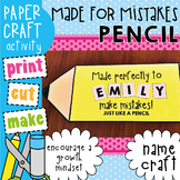 Pencil Craft {Made for Mistakes / Growth Mindset / Name Craft}