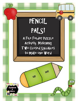 Pencil Pals - A File Folder Activity Matching Two Closed Syllables for 1 Word