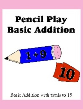 Pencil Play Basic Addition for Kindergarten and First Grade
