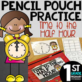 Pencil Pouch Practice { Time to the Hour and Half Hour }