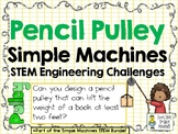 Pencil Pulley - STEM Engineering Challenge - Simple Machines