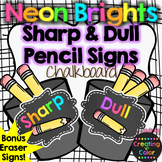 Pencil Sharp and Dull Signs - Classroom Decor - Neon Brights Chalkboard