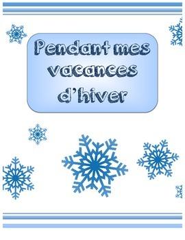 Pendant Mes Vacances D'Hiver - French Oral Communication  (FSL)