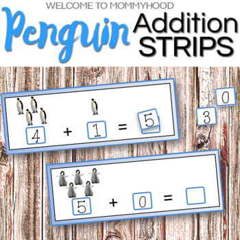 Penguin Addition Strips for Hands-on Activities or Math Centers