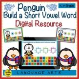 Penguin Build A Word for Google Slides Digital: Short Vowels & Digraphs