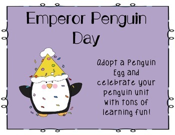 Penguin Day!  (Adopt a Penguin Egg and Culminate Your Unit!)